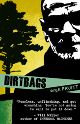 Dirtbags, A Novel