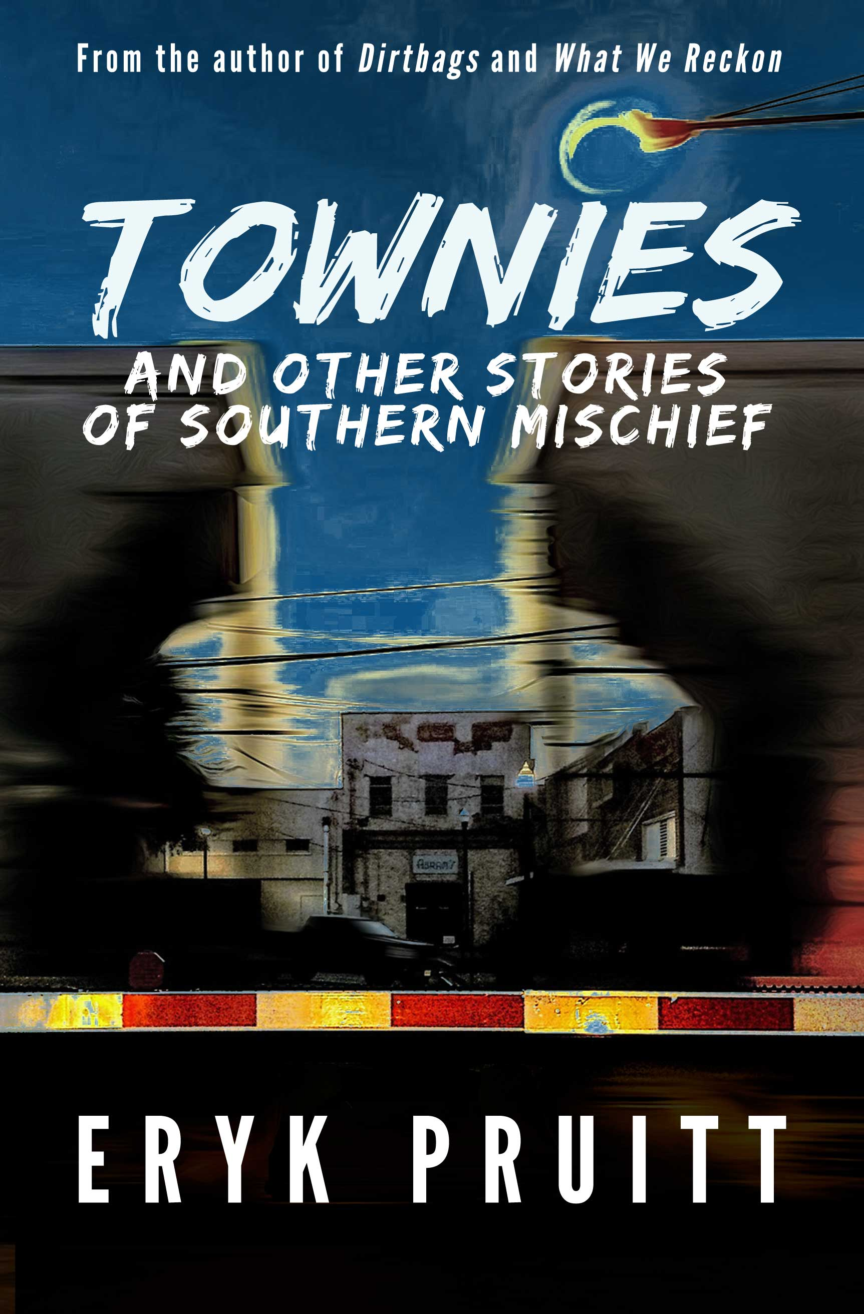 Townies and other tales of Southern Noir, by Eryk Pruitt
